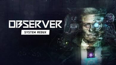 Photo of Observer: System Redux será uno de los primeros títulos para la PS5 y Xbox Series X/S
